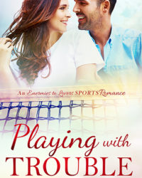Playing with Trouble – A Courtside Romance