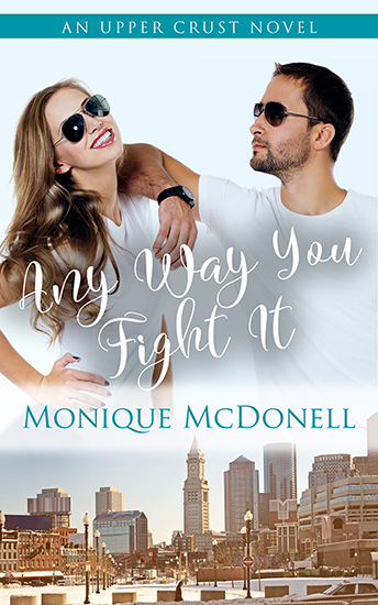 Any Way You Fight It - Upper Crust Novel 3 Cover - Monique McDonell