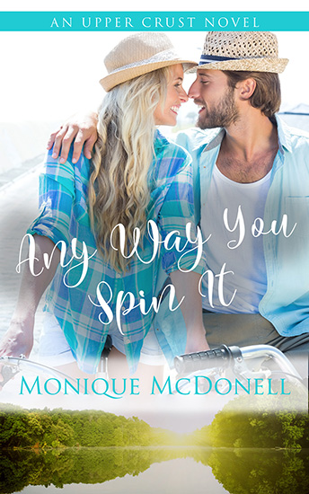 Any Way You Spin It - Upper Crust Novel 7 Cover - Monique McDonell